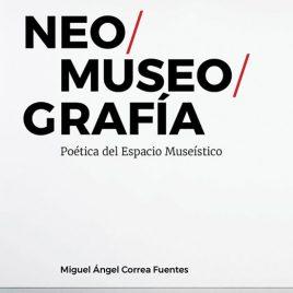 Neomuseografía. Poética del espacio museístico