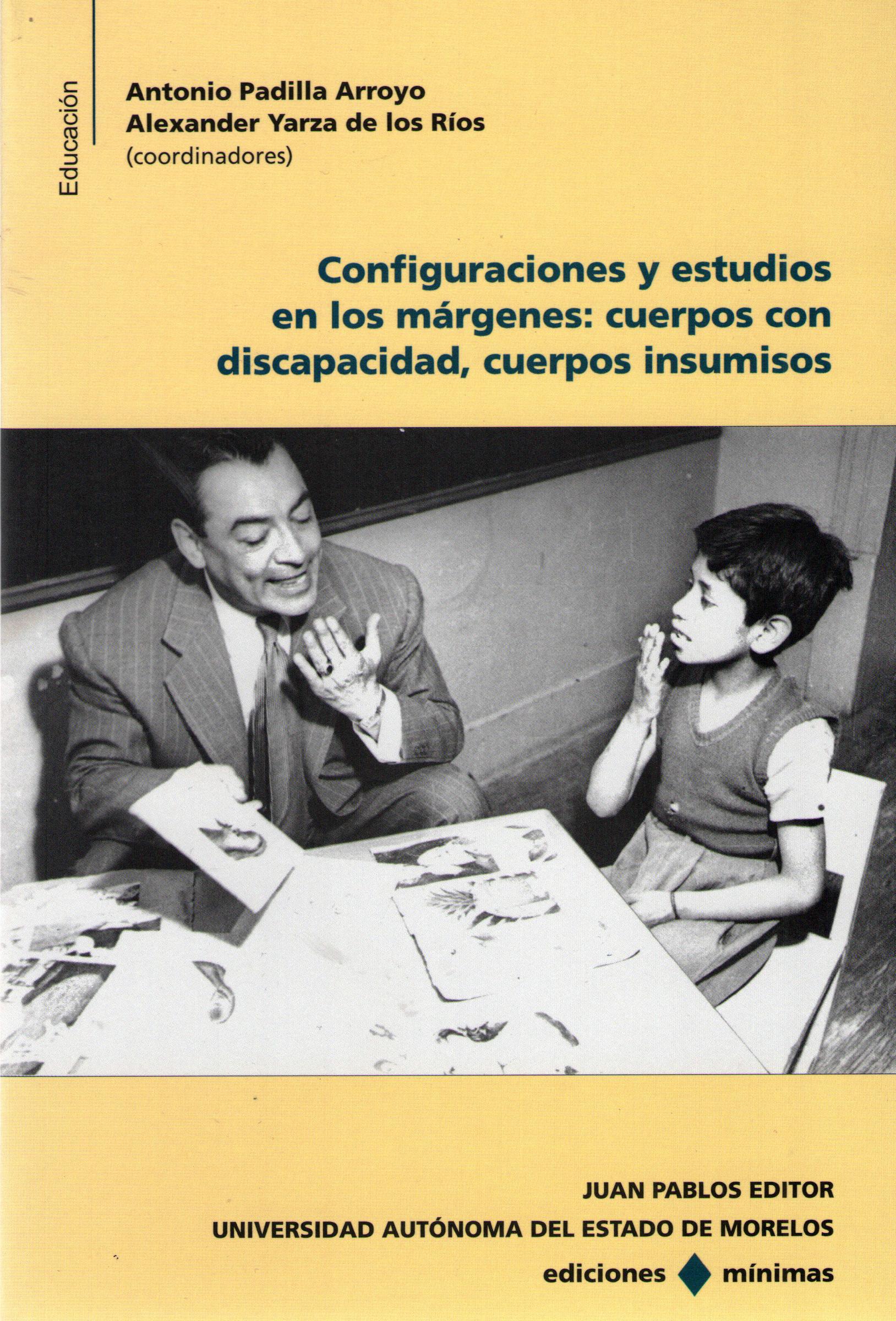 Configuraciones y estudios en los márgenes: cuerpos con discapacidad, cuerpos insumisos