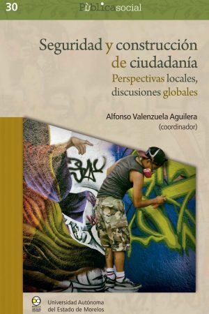 Seguridad y construcción de ciudadanía. Perspectivas locales, discusiones globales