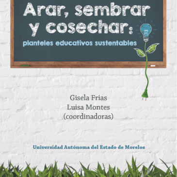 Arar, sembrar y cosechar: planteles educativos sustentables