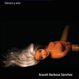 Barbie, un estereotipo tóxico. Género y arte