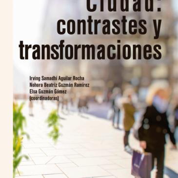 Ciudad: contrastes y transformaciones