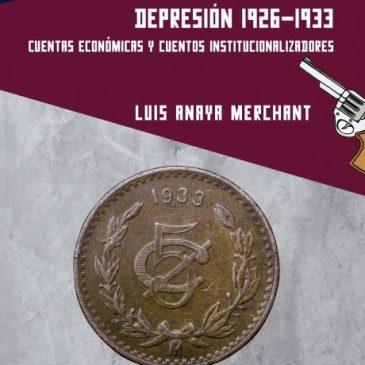 México y la gran depresión (1926-1933). Cuentas económicas y cuentos institucionalizadores
