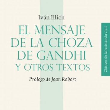 El mensaje de la choza de Gandhi y otros textos