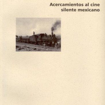 Acercamientos al cine silente mexicano
