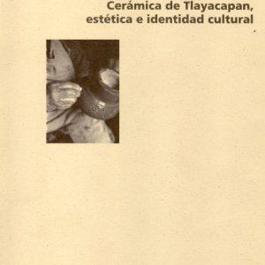 Cerámica de Tlayacapan. Estética e identidad cultural
