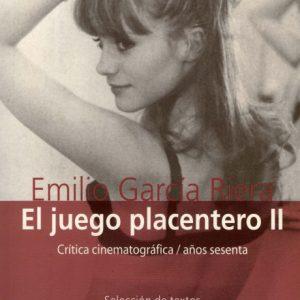 Emilio García Riera El juego placentero II Crítica cinematográfica/años sesenta