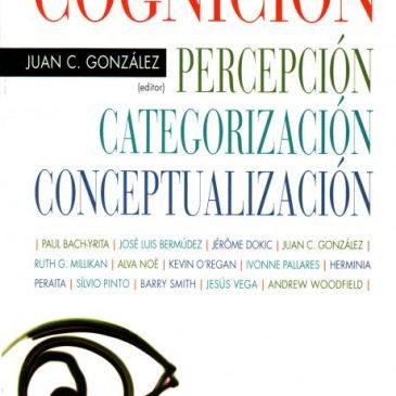 Perspectivas contemporáneas sobre la cognición, percepción, categorización y conceptualización