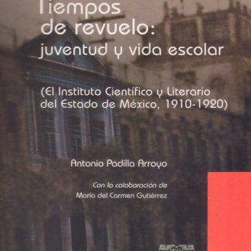 Tiempos de revuelo: juventud y vida escolar (El Instituto Científico y Literario del Estado de México, 1910-1920)