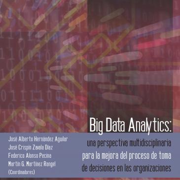 Big Data Analytics: Una perspectiva multidisciplinaria para la mejora del proceso de toma de decisiones en las organizaciones