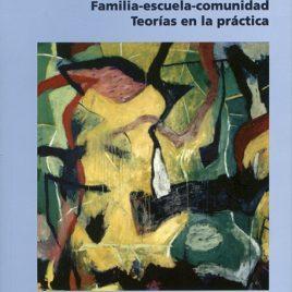 Familia-escuela-comunidad. Teorías en la práctica