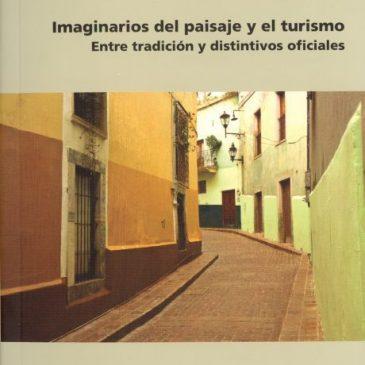 Imaginarios del paisaje y el turismo. Entre tradición y distintivos oficiales