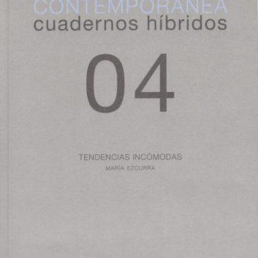 Investigación visual contemporánea. Cuadernos híbridos 04. Tendencias incómodas