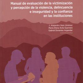 Manual de evaluación de la victimización y percepción de la violencia, delincuencia e inseguridad y la confianza en las instituciones