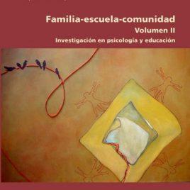 Familia-escuela-comunidad, volumen II. Investigación en psicología y educación