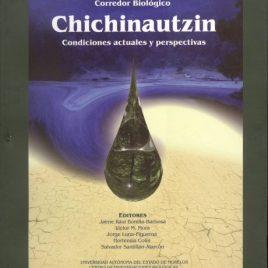 Biodiversidad, conservación y manejo en el Corredor Biológico Chichinautzin. Condiciones actuales y perspectivas