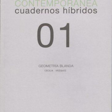 Investigación visual contemporánea. Cuadernos híbridos 01. Geometría blanda