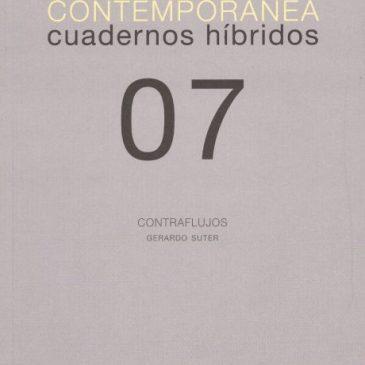 Investigación visual contemporánea. Cuadernos híbridos 07. Contraflujos
