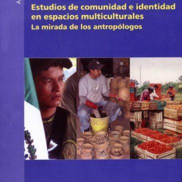 Estudios de comunidad e identidad en espacios multiculturales. La mirada de los antropólogos