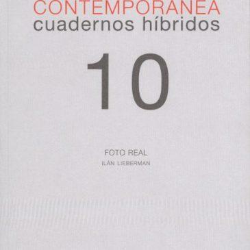 Investigación visual contemporánea. Cuadernos híbridos 10. Foto real