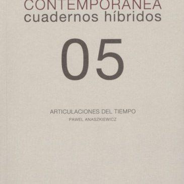 Investigación visual contemporánea. Cuadernos híbridos 05. Articulaciones del tiempo