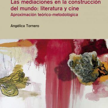 Las mediaciones en la construcción del mundo: literatura y cine. Aproximación teórico-metodológica