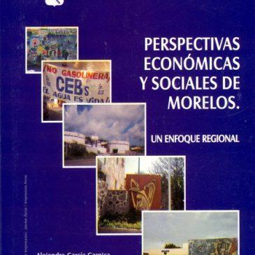 Perspectivas económicas y sociales de Morelos, un enfoque regional