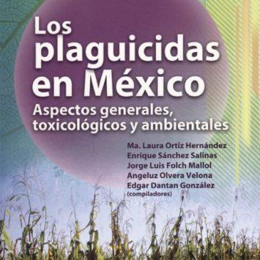 Los plaguicidas en México. Aspectos generales, toxicológicos y ambientales