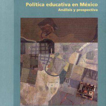 Política educativa en México. Análisis y prospectiva