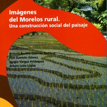Imágenes del Morelos rural. Una construcción social del paisaje