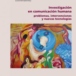 Investigación en comunicación humana. Problemas, intervenciones y nuevas tecnologías