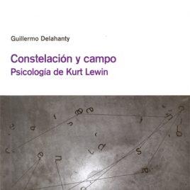 Constelación y campo. Psicología de Kurt Lewin