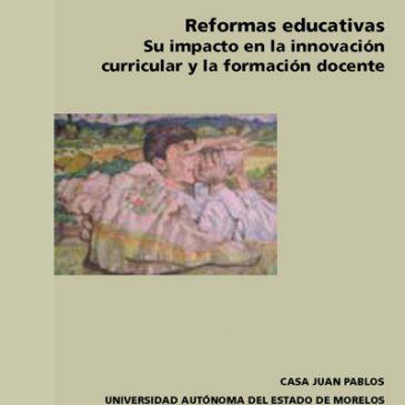 Reformas educativas. Su impacto en la innovación curricular y la formación docente