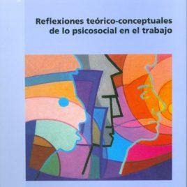 Reflexiones teórico-conceptuales de lo psicosocial en el trabajo