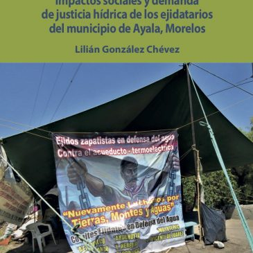 Proyecto integral Morelos. Impactos sociales y la demanda de justicia hídrica de los ejidatarios de Ayala (digital)