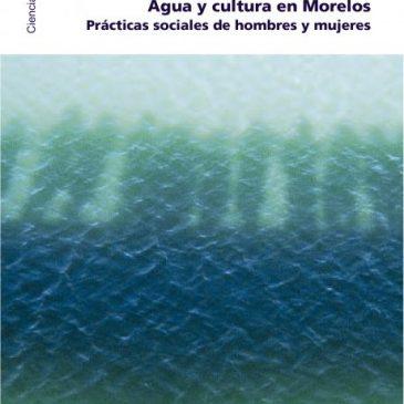 Agua y cultura en Morelos. Prácticas sociales de hombres y mujeres