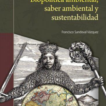 Biopolítica ambiental, saber ambiental y sustentabilidad