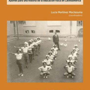 Formando el cuerpo del ciudadano. Aportes para una historia de la educación física en Latinoamérica