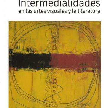 Intermedialidades en las artes visuales y la literatura