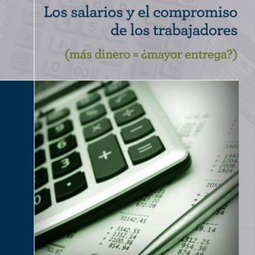 Los salarios y el compromiso de los trabajadores (más dinero=¿mayor entrega?)