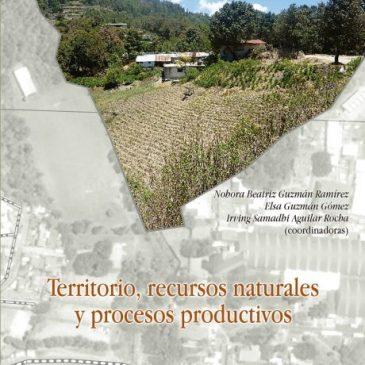 Territorio, recursos naturales y procesos productivos