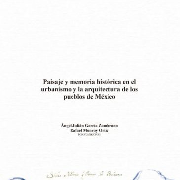 Paisaje y memoria histórica en el urbanismo y la arquitectura de los pueblos de México