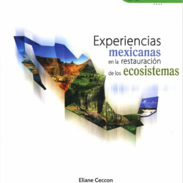 Experiencias mexicanas en la restauración de los ecosistemas (Acceso Abierto)