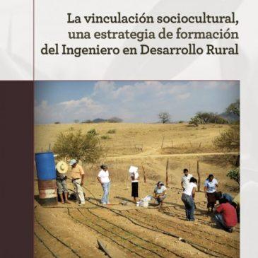 La vinculación sociocultural, una estrategia de formación del Ingeniero en Desarrollo Rural (ePub)