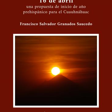 16 de abril. Una propuesta de inicio de año prehispánico para el Cuauhnáhuac