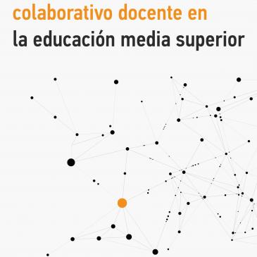 El trabajo colaborativo docente en la educación media superior