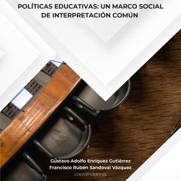 Reflexiones, debates y análisis sobre políticas educativas: un marco social de interpretación